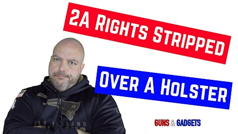 2A Rights Stripped Over A Holster