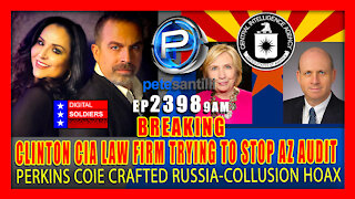 EP 2398 9AM CIA LAW FIRM BEHIND CLINTON RUSSIA COLLUSION NARRATIVE TRYING TO STOP ARIZONA AUDIT