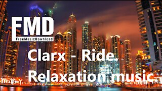 Clarx - Ride. Relaxation music. [FMD Release]