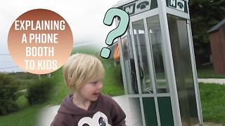 When a dad has to explain a phone booth to kids - Video