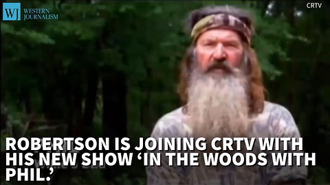 Phil Robertson to Star in New Show 'In The Woods With Phil'