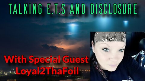 Talking ET's and Disclosure with Loyal2ThaFoil