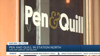 Pen and Quill in Station North, open for carryout and delivery