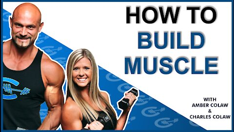 HOW TO BUILD MUSCLE   Colaw Fitness Tips