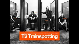 Watch T2 Trainspotting Full - Online Movie - Video