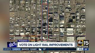 Phoenix to vote on light rail adjustments - Video