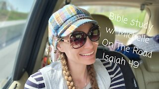 Bible Study w/ Michelle... On The Road Isaiah 49 Thurs 10:00am 4.15.21