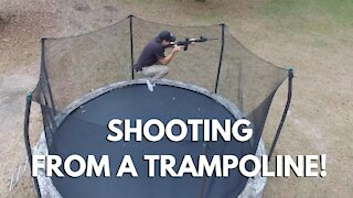 Shooting From a Trampoline!