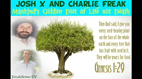 Josh X and Charlie Freak: Mankind's Food for Life