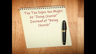 Top Ten Signs You Might Be Doing Church Instead of Being Church