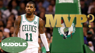 Is Kyrie Irving the Runaway MVP? -The Huddle - Video