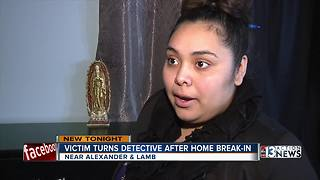 Victim turns detective after home break-in - Video