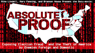 Absolute Proof - Mike Lindell Documentary