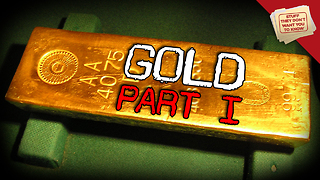 Stuff They Don't Want You to Know: Why Gold?