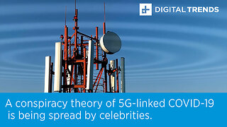 A conspiracy theory of 5G-linked COVID-19 is being spread by celebrities.