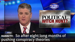 Hannity Accuses Democrats And Media Of 'Political Witch Hunt' To Undermine Trump - Video