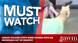 Heroic Soldier Stops Bank Robber With An Incredible Act Of Bravery - Video