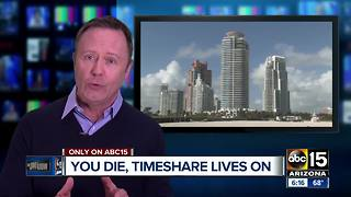 When you die, your timeshare lives on - Video