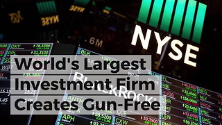 World's Largest Investment Firm Creates Gun-Free Funds In Response To Parkland