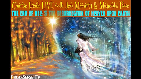 Charlie Freak LIVE with Jen Mccarty & Magenta Pixie: The End of Hell Upon Earth