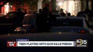 Phoenix teenager playing with gun kills friend - Video
