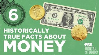 Six Historically True Facts about Money - Video