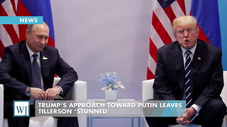 Trump's Approach Toward Putin Leaves Tillerson 'Stunned' - Video