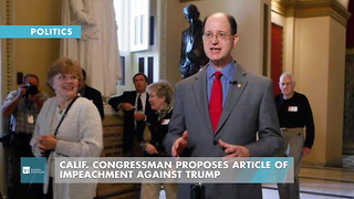 Calif. Congressman Proposes Article Of Impeachment Against Trump - Video