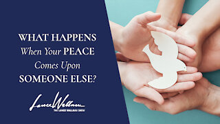 What Happens When Your Peace Comes Upon Someone Else?