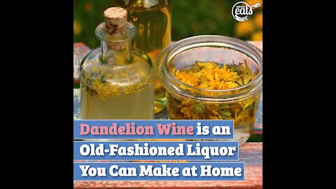 Dandelion Wine is an Old-Fashioned Liquor You Can Make at Home
