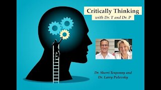 Critically Thinking with Dr. T and Dr. P - Episode 5