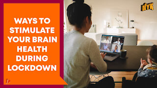 How To Stimulate Brain Health During Lockdown?