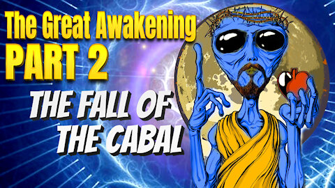 The Great Awakening, Pt. 2 - The Fall of The Cabal