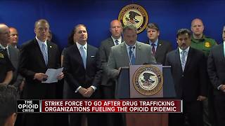 Strike force to go after drug trafficking organizations fueling the opioid epidemic - Video