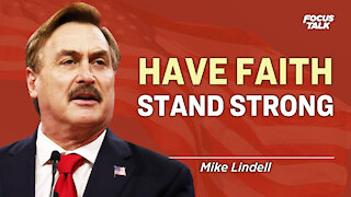 Mike Lindell: We Cannot Give Up as What's Coming Next is Communism   Focus Talk