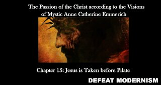 Jesus is Taken before Pilate (Ch.15): The Passion of the Christ (Extended Mystic Version)