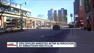 DPD officer arrested after nightclub altercation - Video