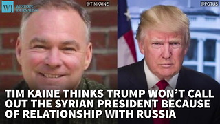 Sen. Tim Kaine: Trump Won't Call Out Assad Because Of Relationship With Russia - Video