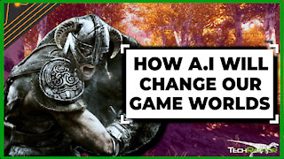 How A.I Will Change Our Game Worlds Forever