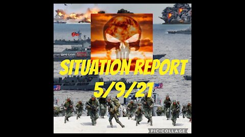 SITUATION REPORT 5/9/21