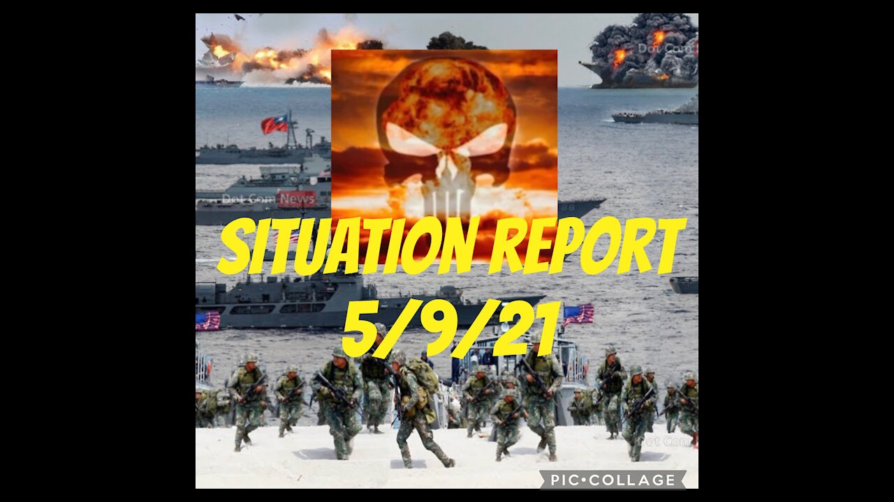 Situation Report: Troops Mobilizing All Over The Globe! - 5/9/21 - Must Video