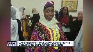 CAIR says pregnant woman's rights were violated by the Michigan Department of Corrections - Video