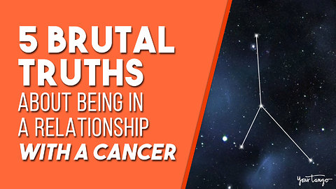 5 Brutal Truths About Being In A Relationship With A Cancer