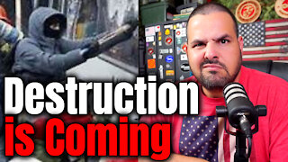 WARNING: What is Coming is Destruction!