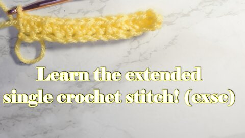 How to Make the Extended Single Crochet