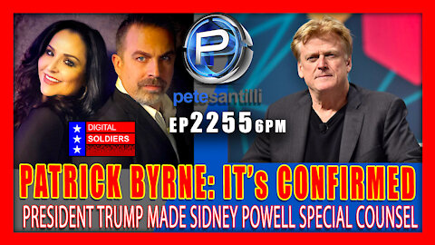 EP 2255-6PM PATRICK BYRNE: IT's CONFIRMED...PRESIDENT TRUMP MADE SIDNEY POWELL SPECIAL COUNSEL