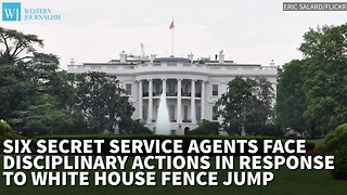 Six Secret Service Agents Face Disciplinary Actions In Response To White House Fence Jump - Video