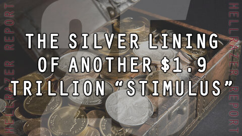 "THE SILVER LINING OF ANOTHER $1.9 TRILLION ""STIMULUS"""