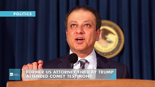 Former US Attorney Fired By Trump Attended Comey Testimony - Video