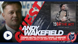 Andy Wakefield | Former British Physician Turned Filmmaker Shares About His New Film 1986: The Act